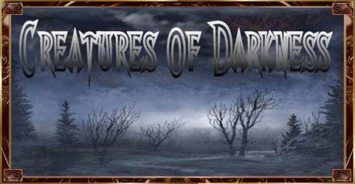 Creatures of Darkness